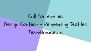 call for entries textielmuseum